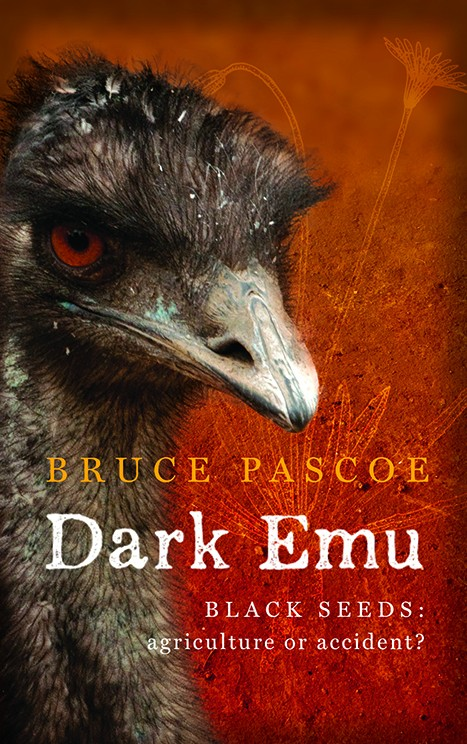 Dark Emu, Black Seeds by Bruce Pascoe, 2016. Goodreads.